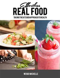 Effortless Real Food Sustainable Cookbook